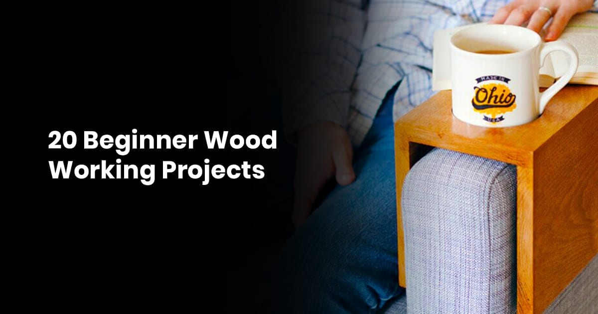 20 Beginner Woodworking Projects
