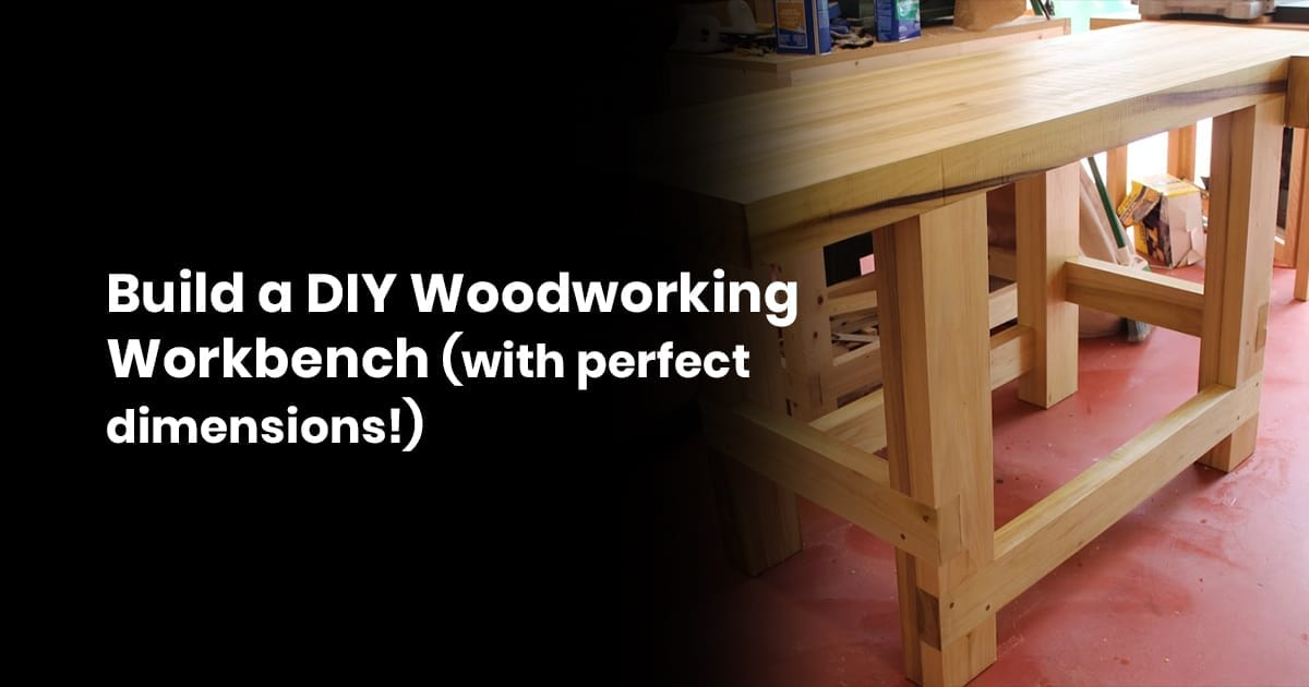 Build A DIY Woodworking Workbench