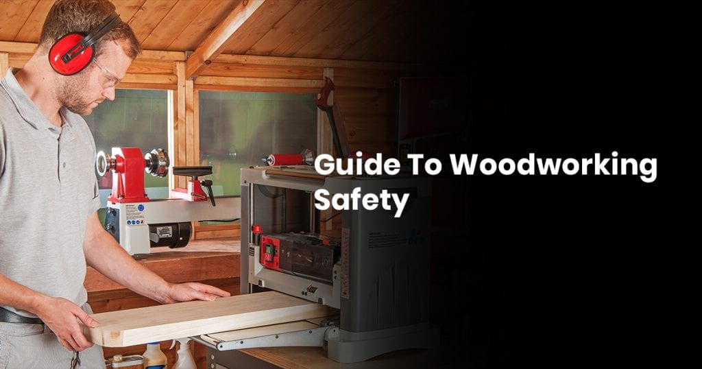 Guide To Woodworking Safety