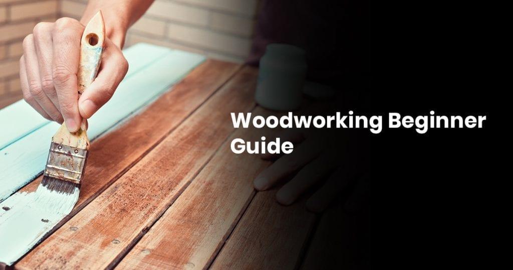 Woodworking Beginner Guide